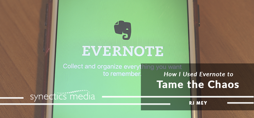 How I used Evernote to Tame the Chaos