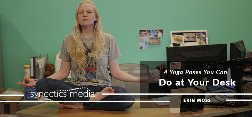 4 Yoga Poses You Can Do at Your Desk