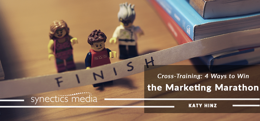 Cross-Training: 4 Ways to Win the Marketing Marathon