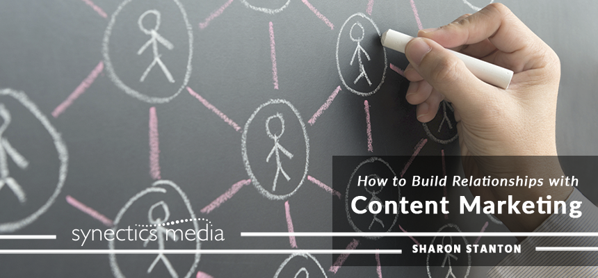 How to Build Relationships With Content Marketing