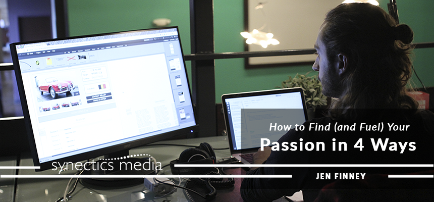 How to Find (and Fuel) Your Passion in 4 Ways