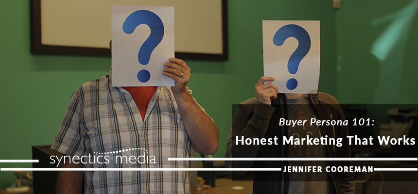 Buyer Persona 101: Honest Marketing That Works
