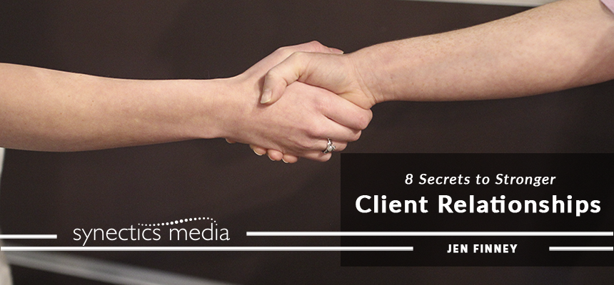 8 Secrets to Stronger Client Relationships