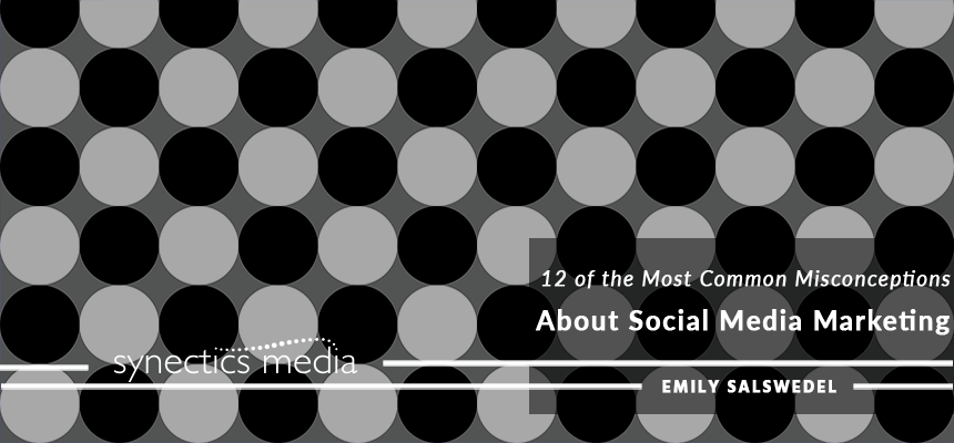 12 of the Most Common Misconceptions About Social Media Marketing
