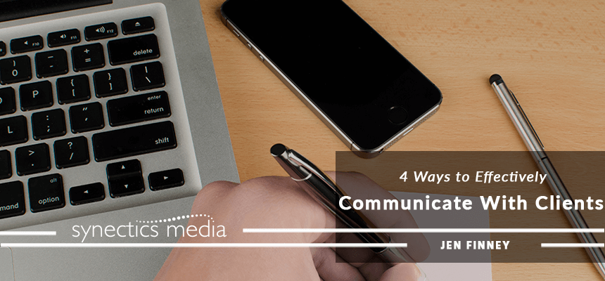 4 Ways to Effectively Communicate With Clients