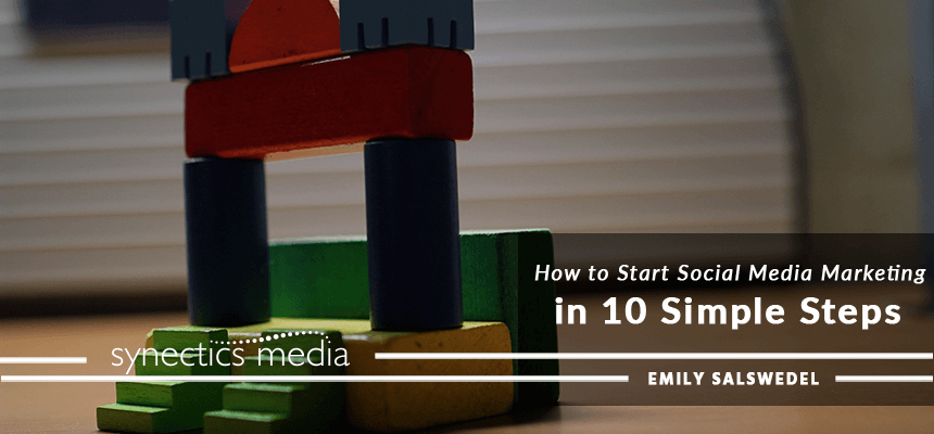 How to Start Social Media Marketing in 10 Simple Steps