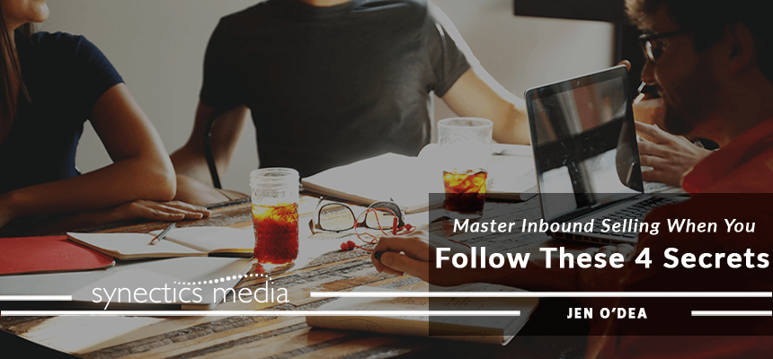 Master Inbound Selling When You Follow These 4 Secrets