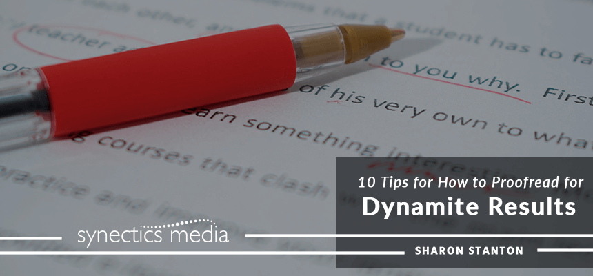 10 Tips for How to Proofread for Dynamite Results
